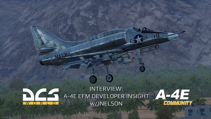 Interview: DCS A-4E EFM Developer Insight with JNelson
