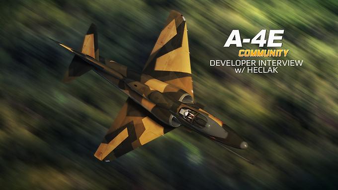 Interview: DCS A-4E-C Developer Insight w/Heclak