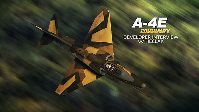 Interview: DCS A-4E-C Developer Insight w/Heclak
