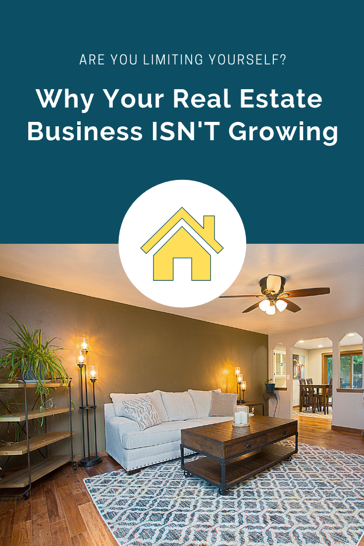 Why your real estate business isn't growing, limiting belief, real estate tips, realtor