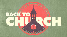 Back to Church - May 17