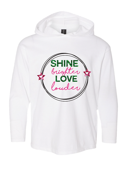 SHINE BRIGHTER, LOVE LOUDER