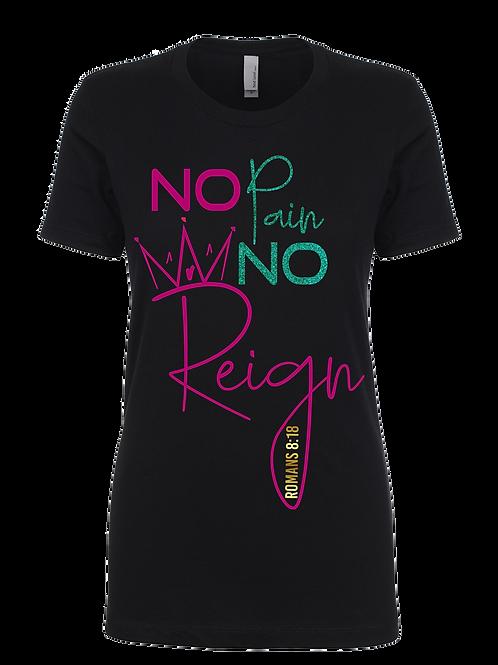 NO PAIN, NO REIGN