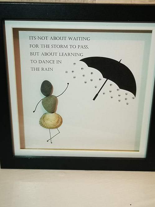 Not About Waiting For The Storm To Pass Pebble Art