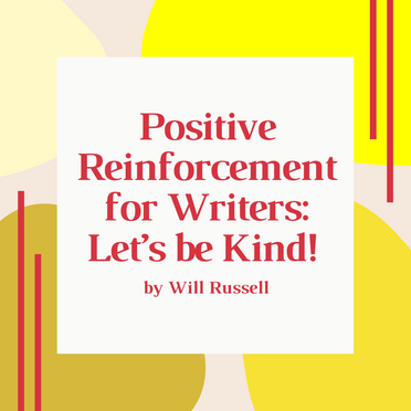 Positive reinforcement for writers: Let's be kind!