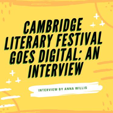 Cambridge Literary Festival Goes Digital: An Interview