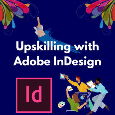 Upskilling with Adobe InDesign