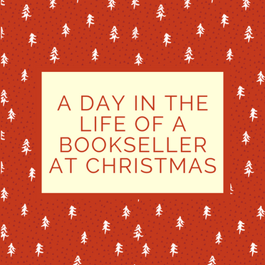 A Day in the Life of a Bookseller at Christmas
