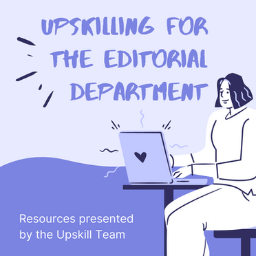 Upskilling for the Editorial Department