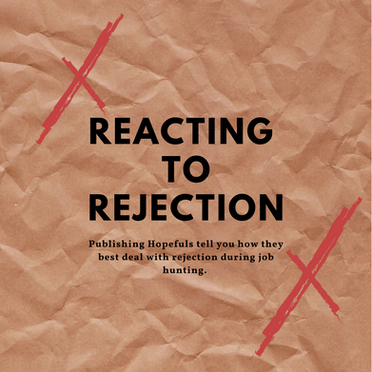 Reacting to Rejection: Hopeful's Edition