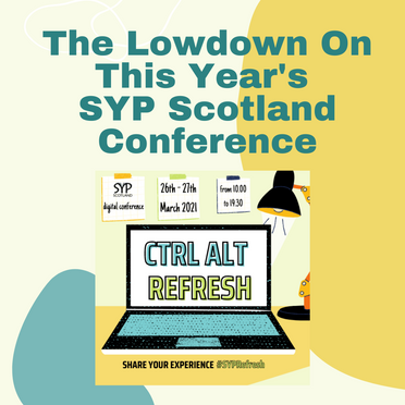 The Lowdown on this Year's SYP Scotland Conference