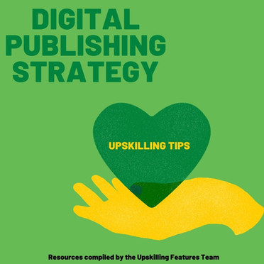 Digital Publishing Strategy: Upskilling Tips