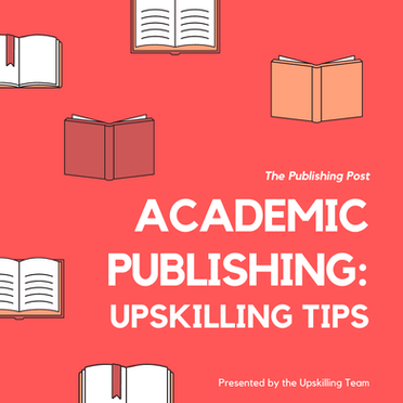 Academic Publishing: Upskilling Tips