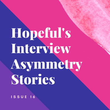 Publishing Hopeful's Interview: Asymmetry Stories