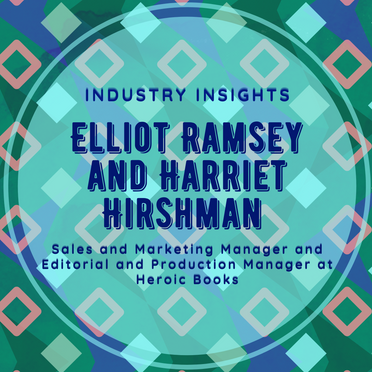 Industry Insights: Elliot Ramsey and Harriet Hirshman from Heroic Books