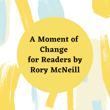 A Moment of Change for Readers by Rory McNeill
