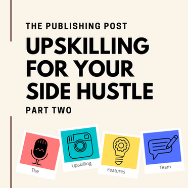 Upskilling for a Side Hustle: Part Two