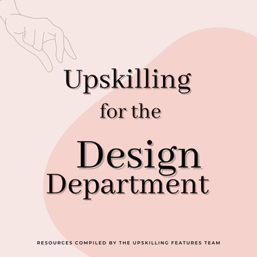 Upskilling for the Design Department