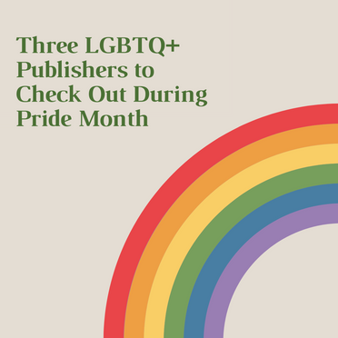 Three LGBTQ+ Publishers to Check Out During Pride Month