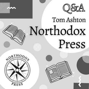 Q&A with Tom Ashton, Northodox Press