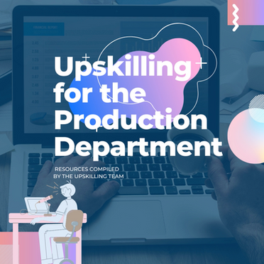 Upskilling for the Production Department