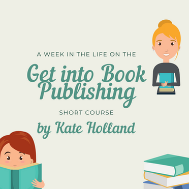 A Week in the Life on the 'Get into Book Publishing Course'