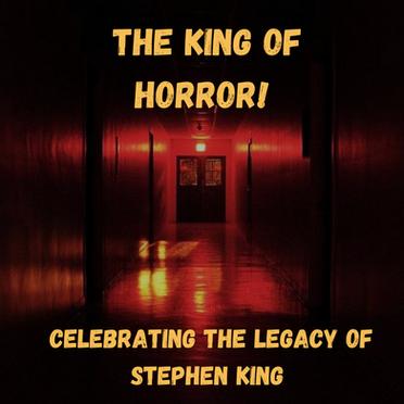 King of Horror: Celebrating the Legacy of Stephen King