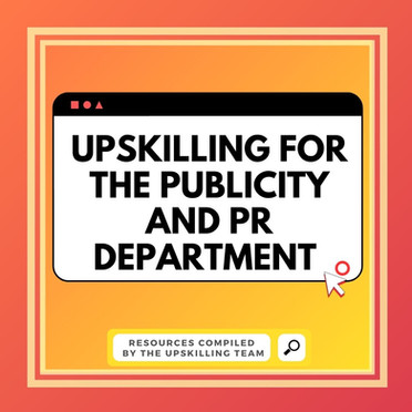 Upskilling for the Publicity & Public Relations Department
