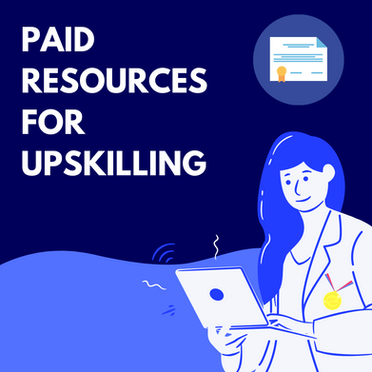 Paid Resources for Upskilling