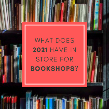 What Does 2021 Have in Store for British Bookshops?