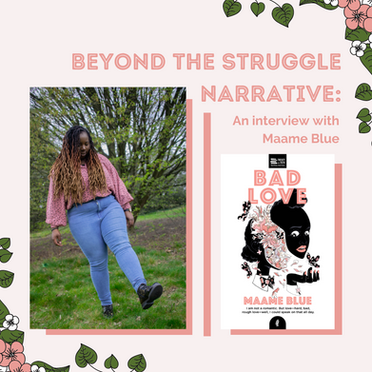 Beyond the Struggle Narrative: An Interview with Maame Blue
