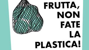 Fate la frutta, non fate la plastica!