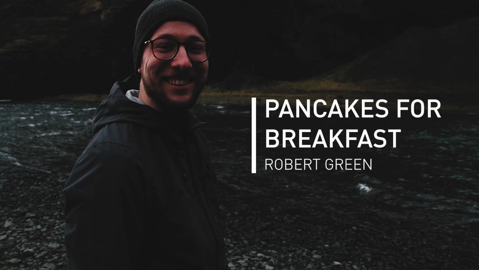 Robert Green - Pancakes For Breakfast.mp