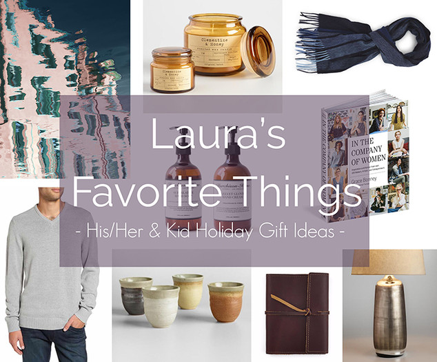 Laura's Favorite Things: His/ Her & Kid Holiday Gift Ideas