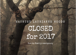 Haunted Laurianne Woods Closed for 2017