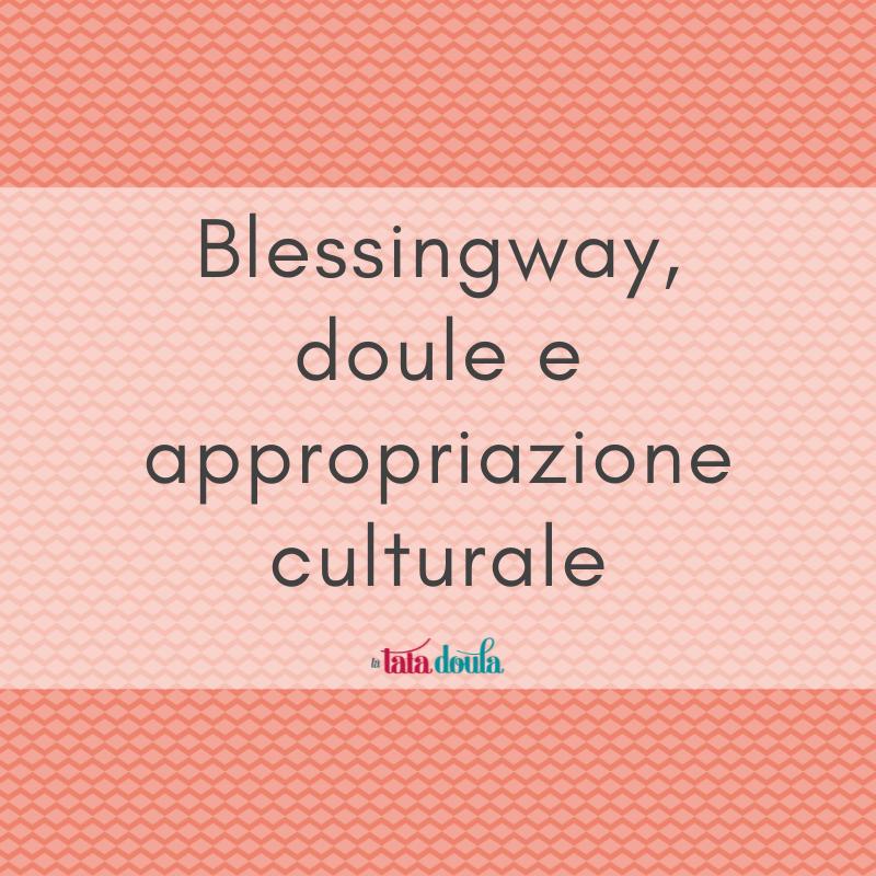 Blessingway, doule e appropriazione culturale