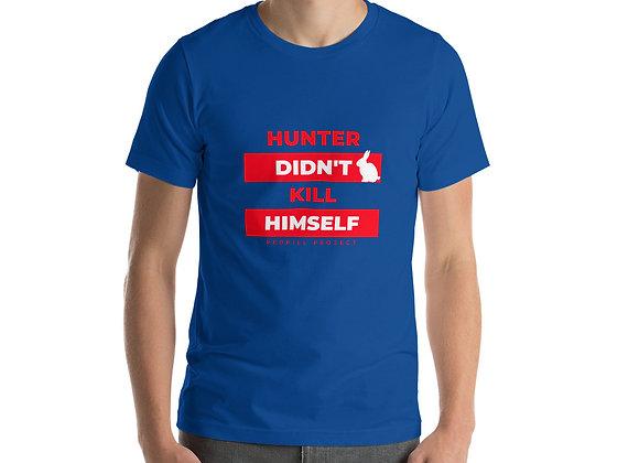 Hunter Didn't Kill Himself T-Shirt