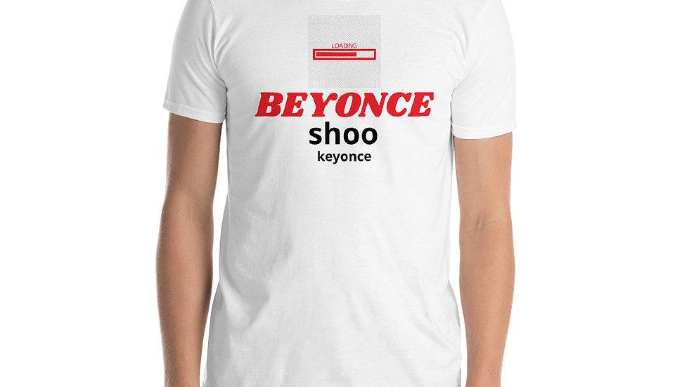 Short-Sleeve Unisex T-Shirt - BEYONCE' shoo keyonce