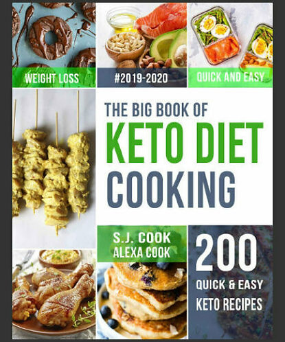 The Big Book of Keto Diet Cooking – 200 Quick & Easy Recipes