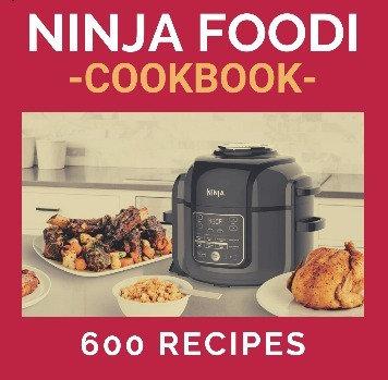Ninja Foodi Cookbook - 600 Foolproof Recipes
