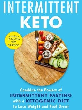The Beginner's Guide to Intermittent Keto, Combine the Powers of Fasting & Keto