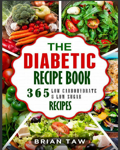 The Diabetic Recipe Book – 365 Healthy Low-Carb Recipes