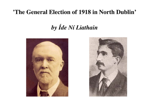 """Balbriggan & District Historical Society's next talk """"The General Election of 1918 in N"""