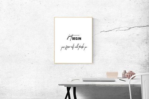 Just Begin Print