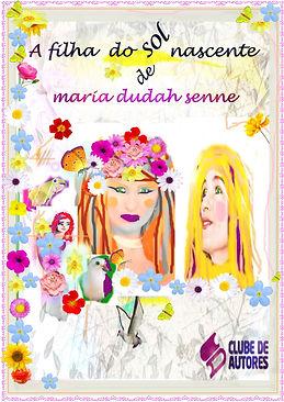 A filha do sol nascente- nono livro de maria dudah senne para público infanto juvenil.