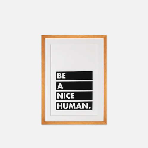Be a Nice Human Print – Skol Art