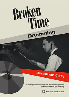 Front cover of Broken Time Drumming, a book by Jonathan Curtis on the develpoment of jazz drumming