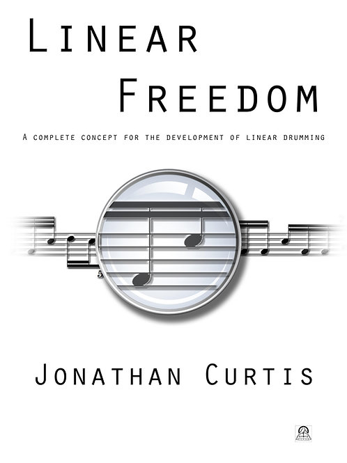 Front cover of Linear Freeodm, a drumming book by Jonathan Curtis
