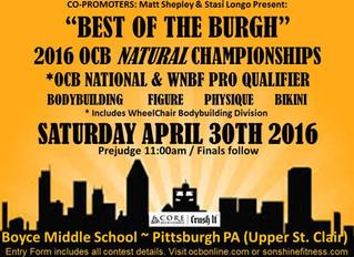 """Best of the Burgh"" 2016 OCB Natural Championships *OCB National & WNBF PRO QUALIFIER April 30,"