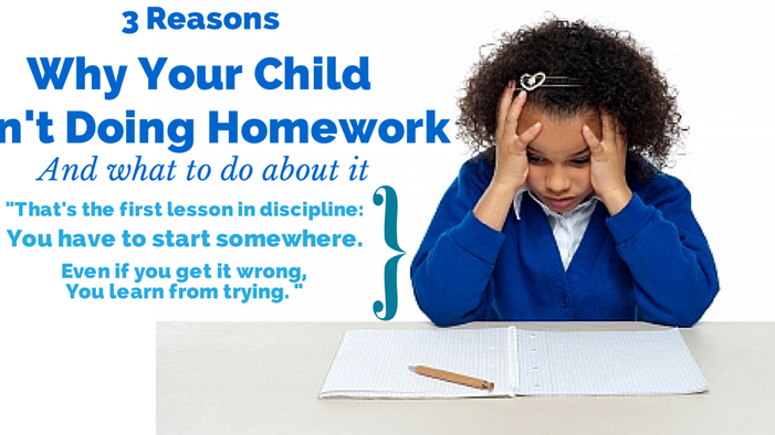 Three reasons your kid isn't doing homework (and what to do about it).